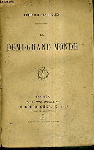 LE DEMI GRAND MONDE.: STAPLEAUX LEOPOLD