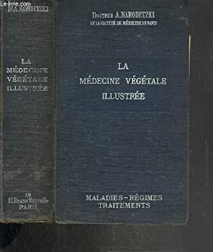 LA MEDECINE VEGETALE ILLUSTREE - MALADIES - REGIMES - TRAITEMENTS + 2 planches illustrées: 1...