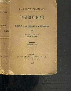 INSTRUCTIONS SUR LES GRANDEURS ET LES OBLIGATIONS DE LA VIE RELIGIEUSE / LA SAINTE RELIGIEUSE ...