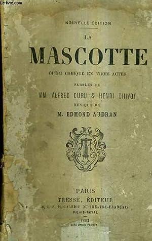 LA MASCOTTE OPERA COMIQUE EN TROIS ACTES - PAROLES DE ALFED DURU & HENRI CHIVOT - MUSIQUE DE ...