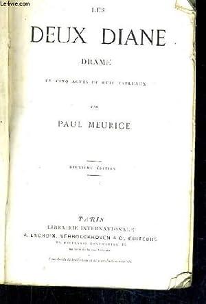 LES DEUX DIANE DRAME EN CINQ ACTES ET HUIT TABLEAUX / 2E EDITION.: MEURICE PAUL