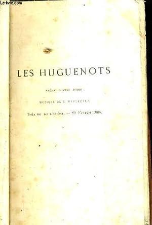 LES HUGUENOTS - OPERA EN CINQ ACTES - MUSIQUE DE G.MEYERBEER.: COLLECTIF