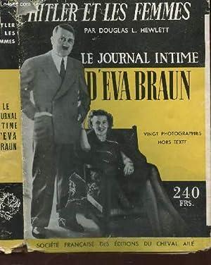 LE JOURNAL INTIME D'EVA BRAUN / HITLER: HEWLETT DOUGLAS L.