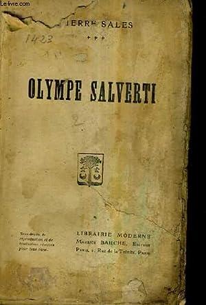 OLYMPE SALVERTI - TOME 3.: SALES PIERRE