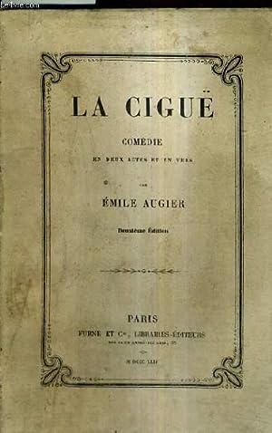 LA CIGUE COMEDIE EN DEUX ACTES ET EN VERS / 2E EDITION.: AUGIER EMILE