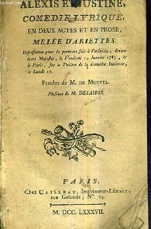 ALEXIS ET JUSTINE COMEDIE LYRIQUE EN DEUX ACTES ET EN PROSE MELEE D'ARIETTES - PAROLES DE M.DE ...