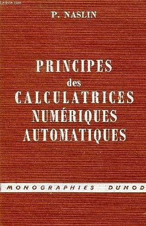 PRINCIPES DES CALCULATRICES NUMERIQUES AUTOMATIQUES: NASLIN P.