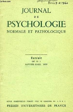 JOURNAL DE PSYCHOLOGIE NORMALE ET PATHOLOGIQUE (EXTRAIT), N° 1, JAN.-MARS 1959, L'ABEILLE,...
