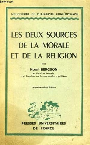 LES DEUX SOURCES DE LA MORALE ET DE LA RELIGION: BERGSON HENRI