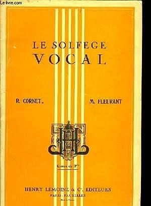 LE SOLFEGE VOCAL: R. CORNET/ M. FELURANT