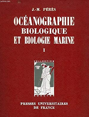 OCEANOGRAPHIE BIOLOGIQUE ET BIOLOGIE MARINE, TOME I, LA VIE BENTHIQUE: PERES J.-M.
