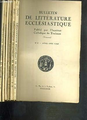 BULLETIN DE LITTERATURE ECCLESIASTIQUE - 6 NUMEROS - DE JUILLET-SEPT. 1949 A JANVIER-MARS 1953.: ...