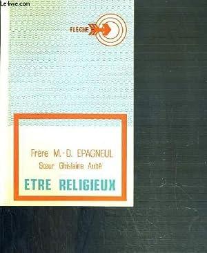 ETRE RELIGIEUX DANS LE SILLAGE DES PERES DE L'EGLISE ET DE VATICAN II / COLLECTION FLECHE...