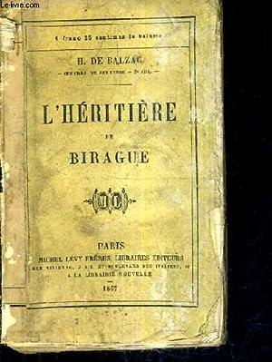 L'HERITIERE DE BIRAGUE / OEUVRES DE JEUNESSE / 3E VOL.: H. DE BALZAC