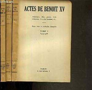 ACTES DE BENOIT XV - 3 TOMES - I + II + III / I. (1914-1918) - II. ANNEES 1919-1920 - III. (OCTOBRE...