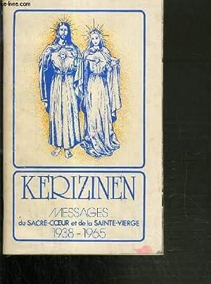 KERIZINEN - MESSAGES DU SACRE-COEUR ET DE LA SAINTE-VIERGE - 1938-1965: COLLECTIF