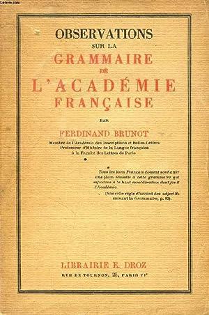 OBSERVATIONS SUR LA GRAMMAIRE DE L'ACADEMIE FRANCAISE: BRUNOT FERDINAND