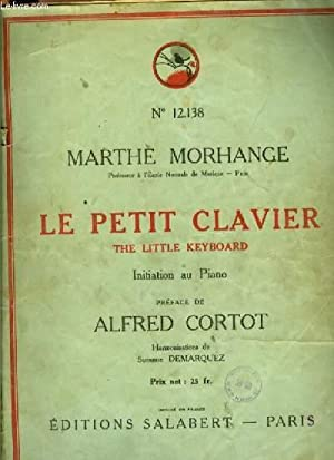 LE PETIT CLAVIER the little keyboard initiation au piano préface Alfred Cortot. N°12138:...