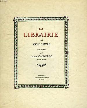 LA LIBRAIRIE AU XVIIIe SIECLE: CALBAIRAC GASTON