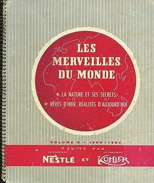 LES MERVEILLES DU MONDE - LA NATURE ET SES SECRETS - REVES D'HIER, REALITES D'AUJOURD&#...