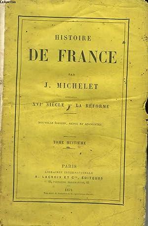 HISTOIRE DE FRANCE - TOME 11 - 17° SIECLE - HENRI IV ET RICHELIEU: MICHELET J.