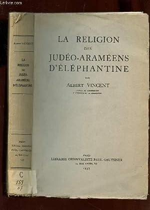 LA RELIGION DES JUDEO-ARAMEENS D'ELEPHANTINE: VINCENT ALBERT