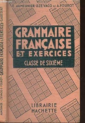 GRAMMAIRE FRANCAISE ET EXERCICES -CLASSE DE SIXIEME.: AUMENIER E. / ZEVACO D. / FOUROT A.