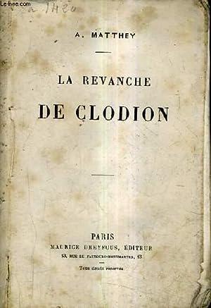 LA REVANCHE DE CLODION.: A.MATTHEY