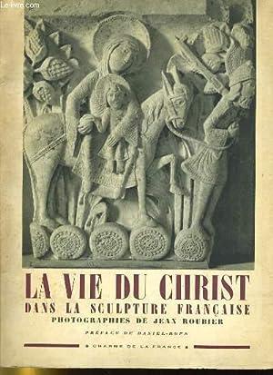 LA VIE DU CHRIST DANS LA SCULTURE FRANCAISE: COLLECTIF