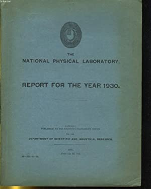 THE NATIONAL PHYSICAL LABORATORY - REPORT FOR THE YEAR 1930: COLLECTIF