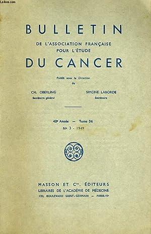 BULLETIN DE L'ASSOCIATION FRANCAISE POUR L'ETUDE DU CANCER 40e ANNEE - TOME 36 - N°3:...