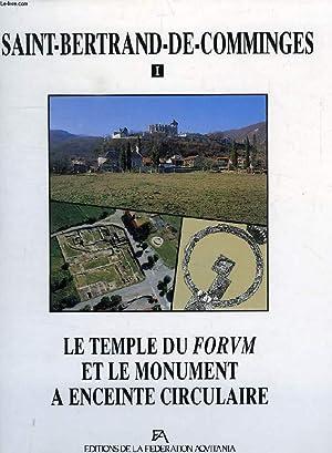 SAINT-BERTRAND-DE-COMMINGES, I, LE TEMPLE DU FORUM ET LE MONUMENT A ENCEINTE CIRCULAIRE: BADIE ...
