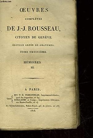 OEUVRES DE J.J. ROUSSEAU CITOYEN DE GENEVE - TOME 3 - MEMOIRES 3: ROUSSEAU J. J.