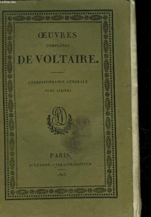 OEUVRES COMPLETES DE VOLTAIRE - TOME 61 - CORRESPONDANCE GENERALE - TOME 6: VOTLAIRE