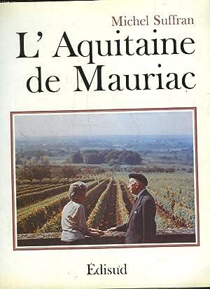 L'AQUITAINE DE FRANCOIS MAURIAC: SUFFRAN MICHEL