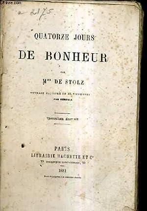 QUATORZE JOURS DE BONHEUR / 3E EDITION.: MME DE STOLZ