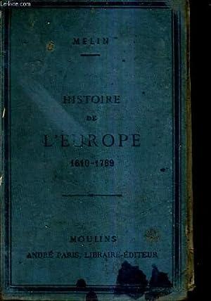 HISTOIRE DE L'EUROPE ET DE LA FRANCE DE 1610 A 1789 / 12E EDITION / BACCALAUREAT ...