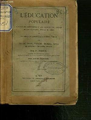 L'EDUCATION POPULAIRE - CONSEILS AUX INSTITUTEURS ET AUX INSTITUTRICES, LAIQUES OU ...