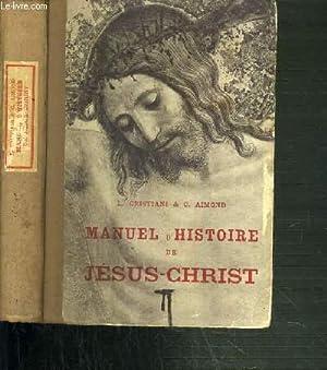 MANUEL D'HISTOIRE DE JESUS-CHRIST: CRISTIANI L. & AIMOND C.