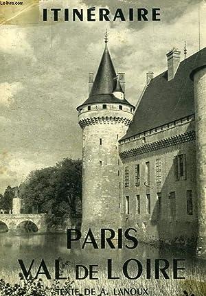 ITINERAIRE PARIS VAL DE LOIRE: LANOUX Armand, SAUVAGEOT Y.