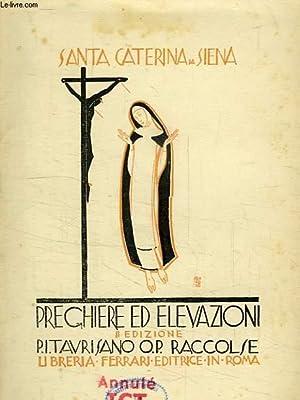 PREGHIERE ED ELEVAZIONI, RACCOLTE DAL P. INNOCENZO TAURISANO O. P.: SIENA SANTA CATERINA