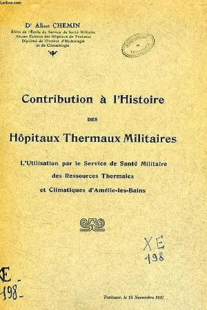 CONTRIBUTION A L'HISTOIRE DES HOPITAUX THERMAUX MILITAIRES: CHEMIN Dr ALBERT