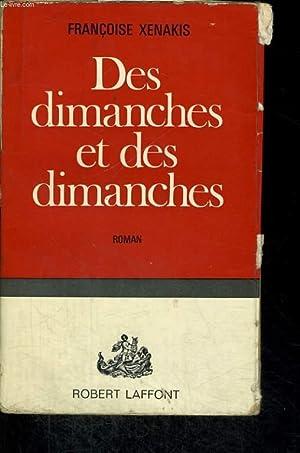 DES DIMANCHES ET DES DIMANCHES.: XENAKIS FRANCOISE.