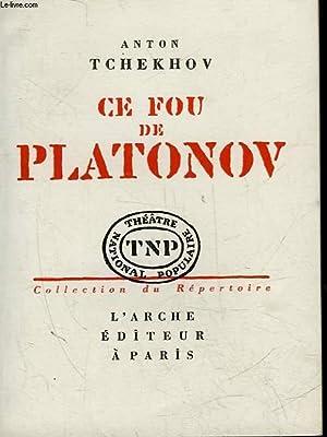 CE FOU DE PLATONOV: TCHEKHOV ANTON