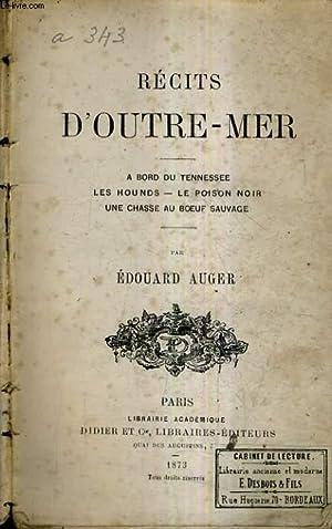 RECITS D'OUTRE MER - A BORD DU TENNESSEE - LES HOUNDS - LE POISON D'OR - UNE CHASSE AU ...