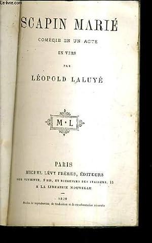 SCAPIN MARIE COMEDIE EN UN ACTE EN VERS.: LALUYE LEOPOLD
