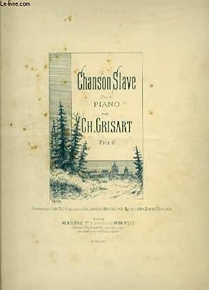 CHANSON SLAVE POUR PIANO.: GRISART CH.