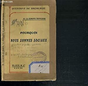 POURQUOI NOUS SOMMES SOCIAUX / COLLECTION QUESTIONS DE SOCIOLOGIE: DE CLERMONT-TONNERRE