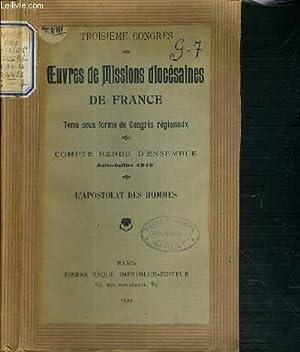 TROISIEME CONGRES DES OEUVRES DE MISSIONS DIOCESAINES DE FRANCE - TENU SOUS FORME DE CONGRES ...