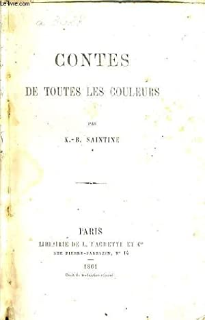 CONTES DE TOUTES LES COULEURS.: X.-B. SAINTINE